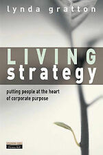Living Strategy: Putting People at the Heart of Corporate Purpose, Lynda Gratton