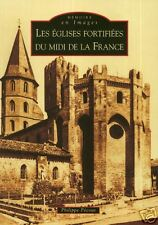 ÉGLISES FORTIFIÉES du SUD de la FRANCE + Philippe PÉCOUT + LIMOUSIN, HERAULT ...