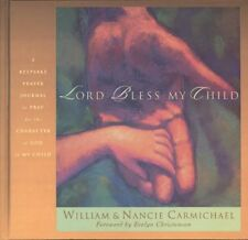 Lord, Bless My Child: A Keepsake Prayer Journal to Pray for the Character of God