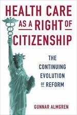HEALTH CARE AS A RIGHT OF CITIZENSHIP - ALMGREN, GUNNAR - NEW PAPERBACK BOOK