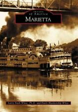 OH - MARIETTA OHIO Images of America History Riverboats Trains Homes Stores &