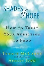 Shades of Hope: How to Treat Your Addiction to Food - Good - McCarty, Tennie -