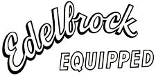 Edelbrock Equipped Window Decal Sticker Traditional Hotrod Rat Hot Rod Ford GM