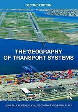 The Geography of Transport Systems Rodrigue, Jean-paul 2nd Edition - BK07