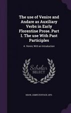USED (LN) The use of Venire and Andare as Auxiliary Verbs in Early Florentine Pr