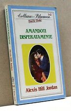 AMANDOTI DISPERATAMENTE - A. H. Jordan [Bluemoon Serie Club 342]