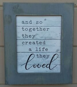 Wood box distressed gray sign ~ and so together they created a life they loved
