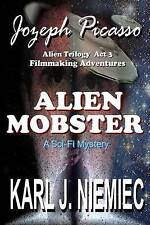 Alien Mobster - Jozeph Picasso Alien Trilogy  Act 3: Filmmaking Adventures (Volu