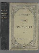 LETTRE SUR LES SPECTACLES de J-J ROUSSEAU théâtre histoire confidences en 1896