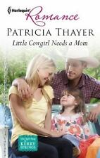 Little Cowgirl Needs a Mom (Harlequin Romance)
