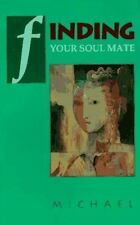 Finding Your Soul Mate by Michael (1992, Paperback)