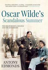 Oscar Wilde's Scandalous Summer: The 1894 Worthing Holiday and the Aftermath by Antony Edmonds (Hardback, 2014)