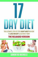 17 Day Diet : The Ultimate Step by Step Cheat Sheet on How to Lose Weight and...