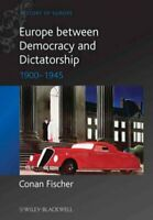 Europe Between Democracy and Dictatorship 1900-1945, Paperback by Fischer, Co...