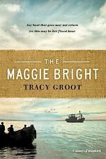 The Maggie Bright Novel of Dunkirk Tracy Groot boat war WW II softcover ARC NEW