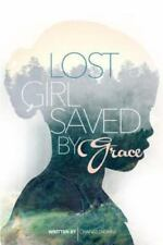 Lost Girl Saved by Grace (Paperback or Softback)