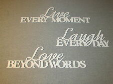 LIVE every moment LAUGH every day LOVE beyond words White Wood Wall Art Sign