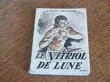 LE VITRIOL DE LUNE / HENRI BERAUD / EXEMPLAIRE NUMEROTE / EDITIONS ATHENA 1954