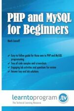 PHP and MySQL for Beginners by Mark Lassoff