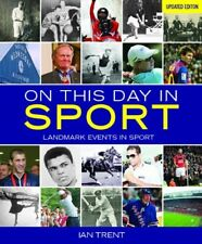 On This Day in Sport: Landmark Events in Sport,Ian Trent