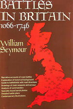 Battles in Britain 1066 - 1746 by William Seymour