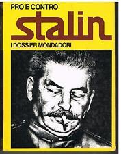 STALIN - PRO E CONTRO - I DOSSIER MONDADORI N.1 - 1972