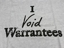 """I void warrantees"" T-Shirt (Large) FREE SHIPPING"