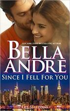 New York Sullivans: Since I Fell for You Bk. 2 by Bella Andre (2016, Paperback)