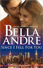 New York Sullivans: Since I Fell for You Bk. 2 by Bella Andre (2016, Paperback)
