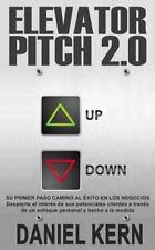 Elevator Pitch 2. 0 : Su Primer Paso Camino Al éxito en Los Negocios:...