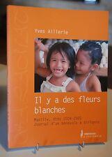 IL Y A DES FLEURS BLANCHES Manille étés 2004-5 journal d'une bénévole à Virlanie