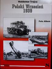 POLSKI WRZESIEŃ 1939 - FOTO ALBUM BY WALDEMAR TROJCA