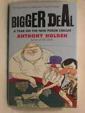 Bigger Deal: A Year on the 'New' Poker Circuit, Holden, Anthony, Very Good Book