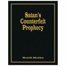 Satan's Counterfeit Prophecy by Heidi Heiks (2013, Paperback)