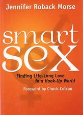 Smart Sex: Finding Life-Long Love in a Hook-Up Wor