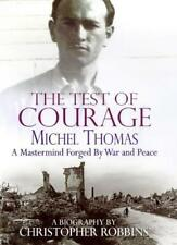 The Test of Courage: Michel Thomas - A Mastermind Forged by War and Peace By Ch