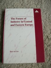 The Future of Industry in Central and Eastern Europe. By Zon, Hans van
