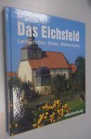 Das Eichsfeld ~Landschaften Städte und Wallfahrsorte // Bildband - Heimatbuch