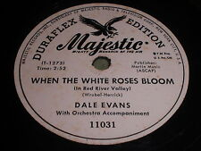 Dale Evans: When The White Roses Bloom / I'm The Rage Of The Sage 78