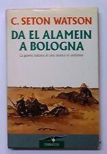 55645 C. Seton Watson - Da El Alamein a Bologna - Corbaccio ed. 1994 (I ediz)