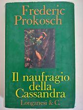 LIBRO- FREDERIC PROKOSCH - IL NAUFRAGIO DELLA CASSANDRA - LONGANESI 1969