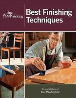 Fine Woodworking Best Finishing Techniques, Paperback by Fine Woodworking (CO...