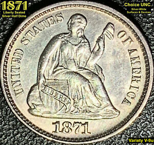 1871 LIBERTY SEATED SILVER HALF DIME (V-9u) **UNCIRCULATED** A GREAT VALUE!!