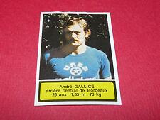 39 ANDRE GALLICE GIRONDINS BORDEAUX AGEDUCATIFS FOOTBALL 1975-76 PANINI 75-1976