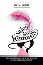 Salon des Femmes : Conversations about Women, Men, Sex, Love, Relationships,...