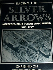 SILVER ARROWS CHRIS NIXON BERND ROSEMEYER AUTO UNION MERCEDES T80 W163 W125 W25