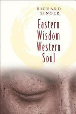 Eastern Wisdom Western Soul : 111 Meditations for Everyday Enlightenment: By ...