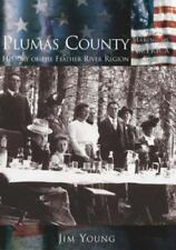 Plumas County: History of the Feather River Region by Jim Young, 2003