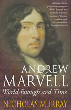 Andrew Marvell: World Enough and Time, Murray, Nicholas, Good Book