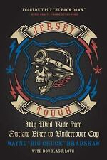 Jersey Tough: My Wild Ride from Outlaw Biker to Undercover Cop: By Bradshaw, ...